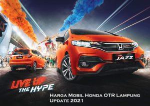 Harga Mobil Honda OTR Lampung Update 2021